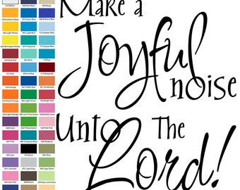 Make A Joyful Noise Unto The Lord Wall Quote