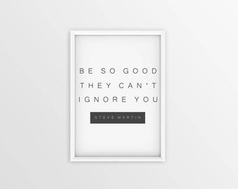 Be so good they can't ignore you quote. Motivational Greeting card. Motivation quote. Inspirational Typo. Inspirational Quotes