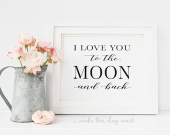 I Love You to the Moon and Back Printable Nursery Quote Digital Art Home Decor