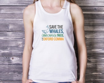 Save the whales, tree, oxford comma Women's Racerback Tank, grammar, team oxford comma