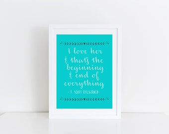 I love her and that's the beginning and end of everything, digital print, printable, nursery, child, mothers day, F. Scott Fitzgerald