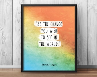 "Gandhi Quote Poster ""Be the change you wish to see in the world"" Inspirational Print Wisdom Quote Watercolor - 050"