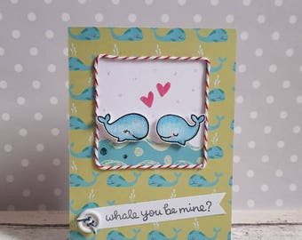 Whale you be mine? Will you be mine? handmade valentines day card