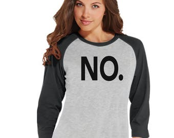 Funny Mom Shirt - No. - Womens Grey Raglan T-shirt - Women's Baseball Tee - Gift For Mom - Mother's Day Gift Idea - Gift for Her