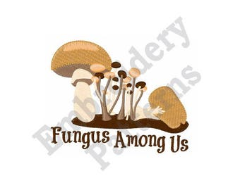 Fungus Among Us - Machine Embroidery Design