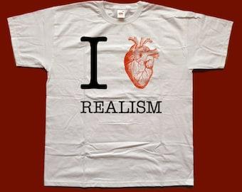 I LOVE REALISM screenprinted T shirt