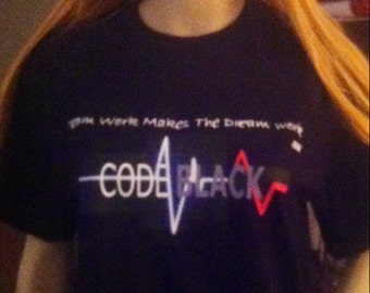 "Code Black tv show ""Team Work"" t-shirt"