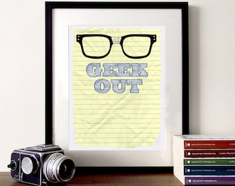 Geek out, typography, nerd glasses, nerd quote,geeky print, glasses print, school art, illustrated type, hand drawn, glasses illustration