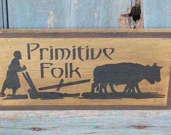 Primitive Wood Sign - Primitive Folk