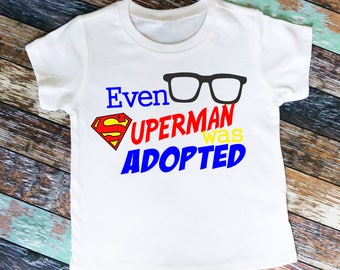 Even Superman was Adopted Shirt or Bodysuit