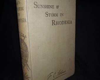 Sunshine and Storm in Rhodesia, First Edition 1896 by Frederick Courteney Selous, Very Good Condition/ Vintage Book Decor