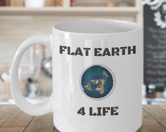 Flat earth 4 life coffee mug - Flat Earther zetetic conspiracy theory gift