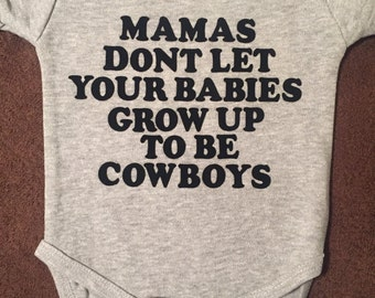 Mamas Dont Let Your Babies Grow Up to be Cowboys Onesie Infant Creeper Willie Waylon Country Music