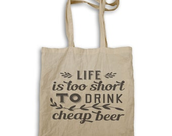 Life Is Too Short To Drink Cheap Beer Tote bag t644r