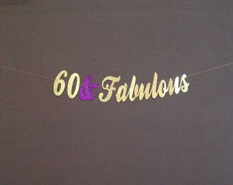 60th Birthday Party Decor, 60 and Fabulous, 60th Birthday Party, 60th Birthday Banner