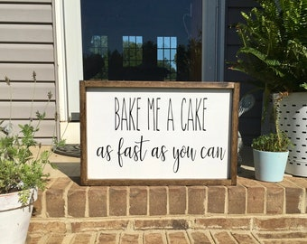 Bake me a cake as fast as you can FARMHOUSE RUSTIC COUNTRY wooden sign kitchen decor