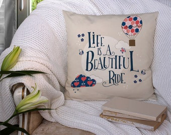 Life is a beautiful ride Square Pillow (pillow, gifts for teens, gift, adventure, explore, travel, quote, pillow, cushion, gifts for her)