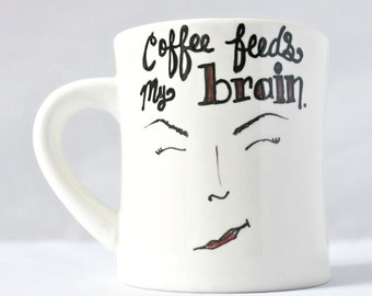 Funny coffee mug, cup, diner mug, unique, brain food, face, coffee lover, caffeine fiend, coworker gift, boss, personalized, left handed