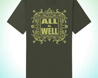 All Is Well positive message adult men's/unisex t-shirt