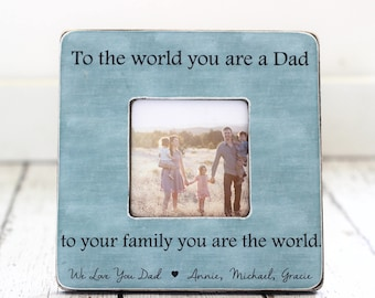 Gift for Father's Day Dad Personalized Picture Frame from Kids To the World You are a Dad to Your Family You are the World