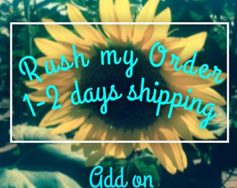 Rush my order-1 to 2 days express shipping-expedited shipping-fast shipping