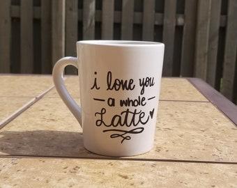 I love you a whole latte ceramic mug