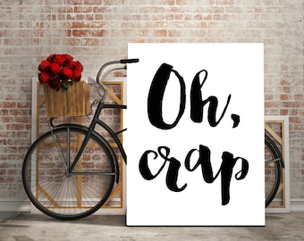 Oh Crap, Funny Quote, Funny Print, Funny Printable, Funny Wall Art, Oh Crap Print, Oh Crap Wall Art, Black And White Printable