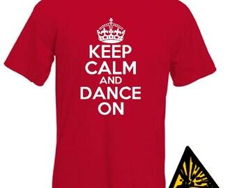 Keep Calm And Dance On T-Shirt Joke Funny Tshirt Tee Shirt Gift