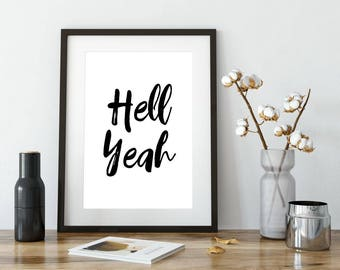 Hell Yeah Printable Poster, Typography Printable Sign, Quote Wall Art, Home Decor, Inspiration Poster, Printable Quote, Motivational Art