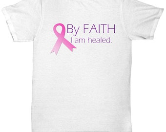 By faith i am healed. breast cancer awareness t-shirt sizes to 5xl