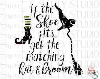 if the shoe fits get the matching hat and broom digital file