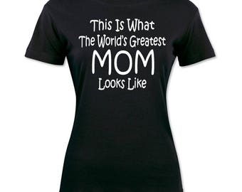 This Is What The World's Greatest Mom Looks Like Mother's day T-Shirt