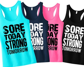 SORE Today STRONG Tomorrow Workout Tank Top, Pick Color, Workout Tanks, Gym Tank, Motivational Workout, gym, Workout Shirt, Gym Gear, NoBull