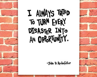 Rockefeller's Inspirational quote typography, wall art, last minute gift idea, office decor, fun poster on opportunity mistakes and life