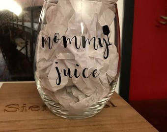 Mommy Juice Wine Glass