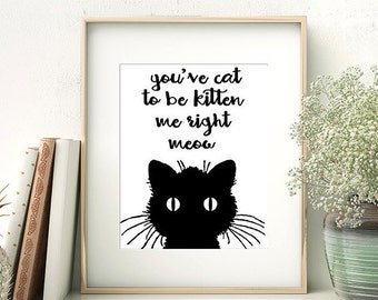Funny cat quote and illustration wall art printable poster 8x10 inch | Cheap Wall Art | cat wall art |  funny cat | cat lovers gift