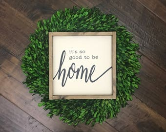 Its So Good to be Home Sign | Wood Sign | Farmhouse Sign | Farmhouse Decor | Farmhouse Style | Wood Framed Sign | Home Decor | Fixer Upper