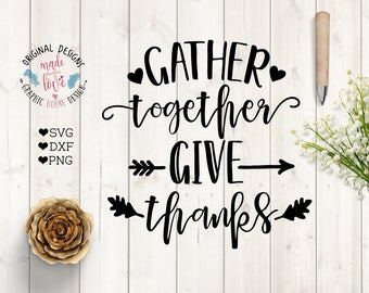 Gather Together Give Thanks Cut File in SVG, DXF, PNG, Gather Together Printable, Give Thanks Printable, Cameo, Cricut, Thanksgiving