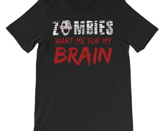 Mens Zombies want me for my Brain Tee