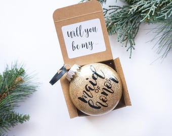 Will you be my Maid of Honor Bridesmaid Proposal Christmas Ornament Glitter PLASTIC