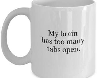 I think too much, thinking too much, bff gift, girlfriend gift, gift for thinker, nerdy gift, geeky gift, hot chocolate mug, tea mug