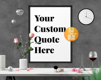 Custom Sign Printable,Custom Quote Print,Custom Wall Signs,Custom Print,Custom Digital Print,Personalized Poster,Personalized Gift Printable