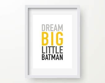 Dream Big Little Batman Print, Batman Art, Batman Poster, Superhero Art, Inspirational Quote, Modern Art, Digital Wall Print