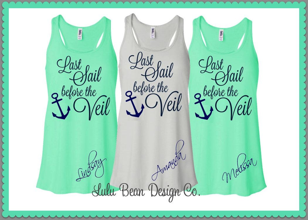 Bridesmaid Tank Tops Racerback Personalized Last Sail before