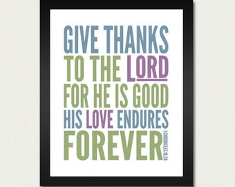 Thanksgiving Decoration Give Thanks Bible Print / Scripture Poster - Give Thanks to the Lord For He is Good - 8.5x11 Art Print
