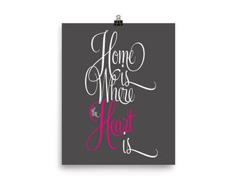 Home is where the heart is unframed print Poster housewarming anniversary wedding gift decor