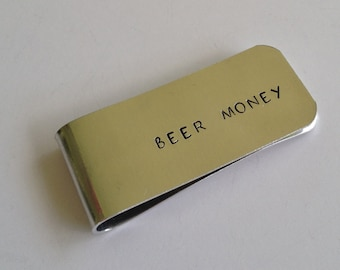 BEER MONEY - Hand Stamped Money Clip - Groomsmen Gift - Father's Day - Funny Gift for Him - Stocking Stuffer - kg485
