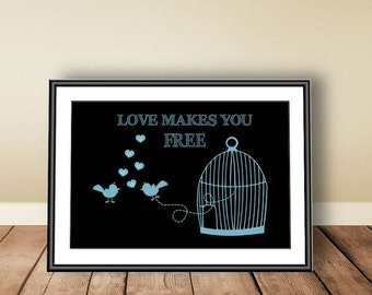 Digital download, instant download, Love print, printable art, Love makes you free, freedom print, love quote, love poster, wall art