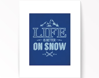 Life Is Better On Snow (Matted Print)