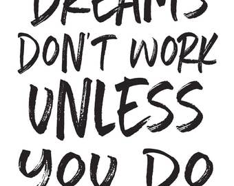 Dreams Don't Work unless You Do- instant download, art print, hard work, inspirational